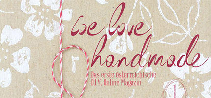 We love handmade: DIY Magazin